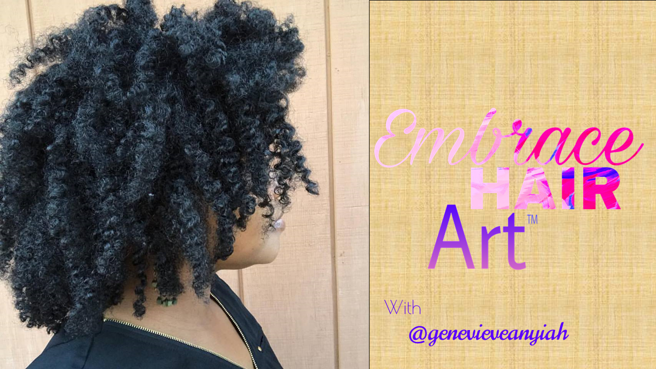 7d8b3251fbf98 New Youtube Channel – Embrace Hair Art with Genevieve Anyiah ...